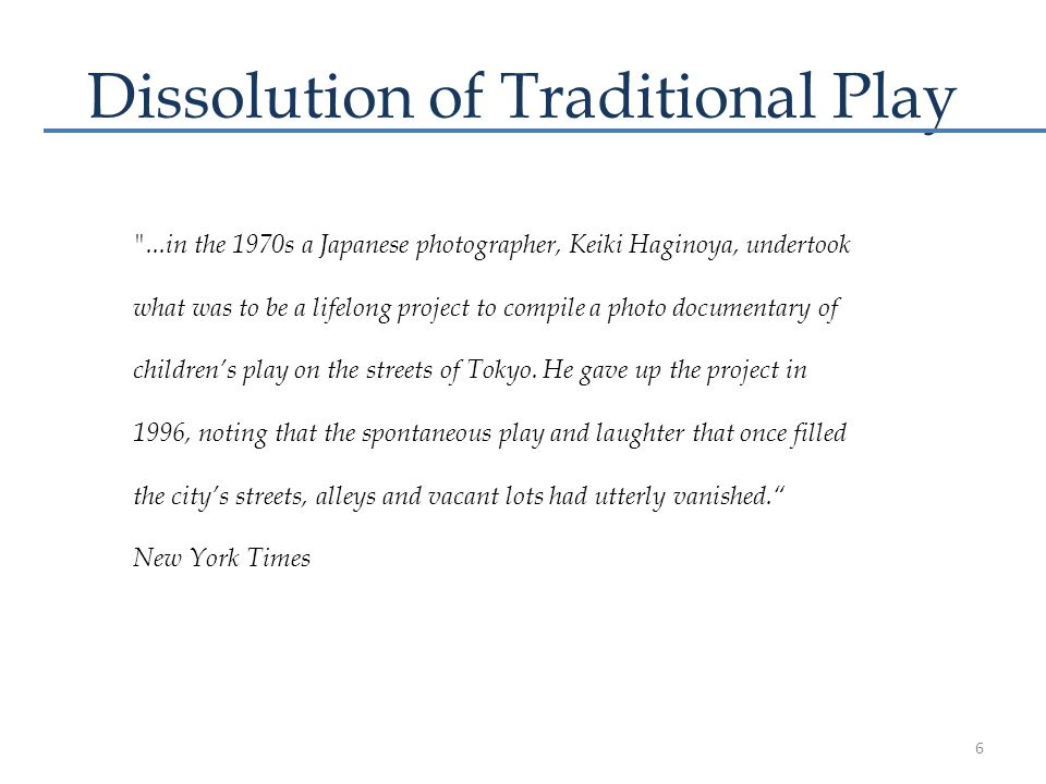 Dissolution of Traditional Play