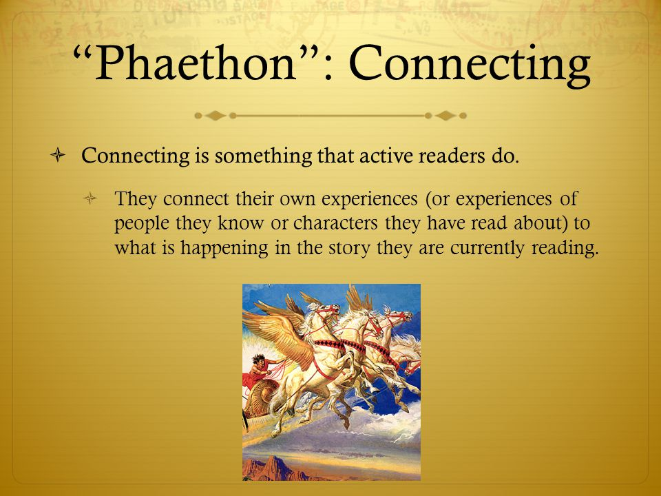 """Phaethon"": Connecting  Connecting is something that active readers do.  They connect their own experiences (or experiences of people they know or c"
