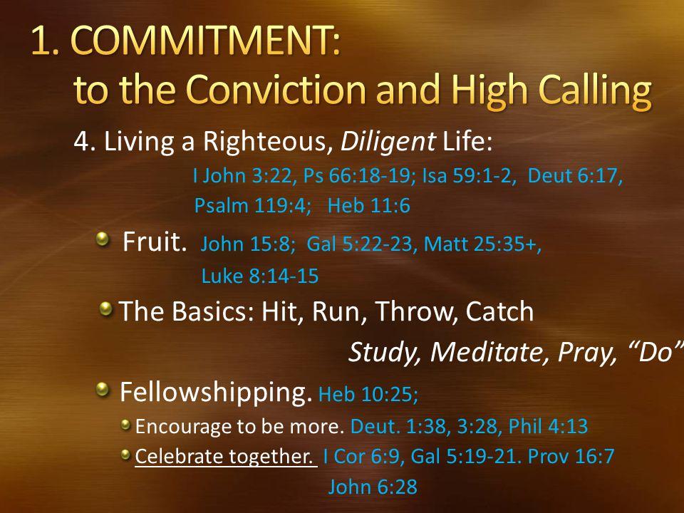 C.The Just shall live by faith.