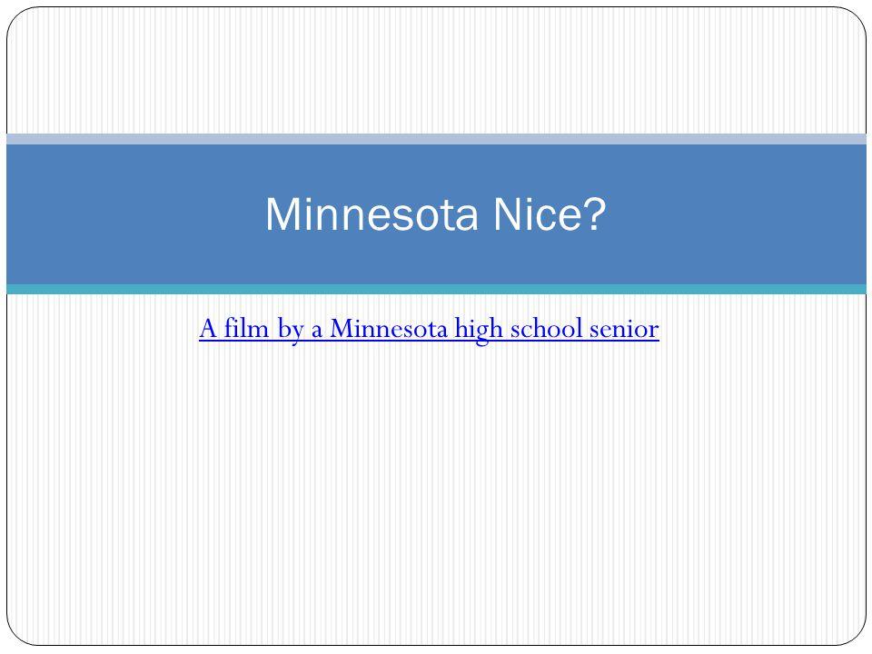 A film by a Minnesota high school senior Minnesota Nice?