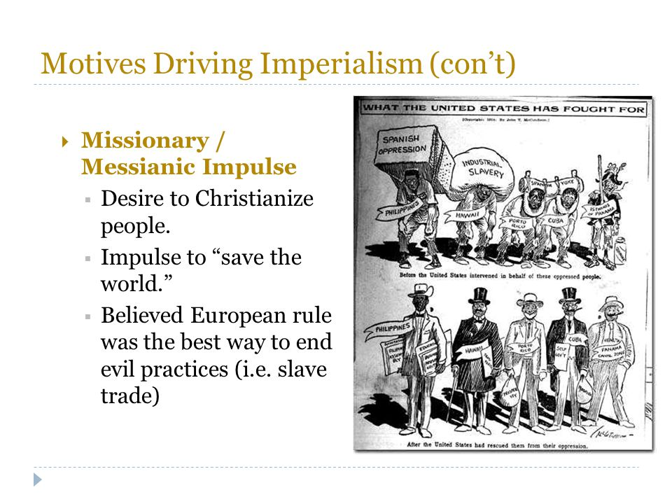 """Motives Driving Imperialism (con't)  Missionary / Messianic Impulse  Desire to Christianize people.  Impulse to """"save the world.""""  Believed Europe"""