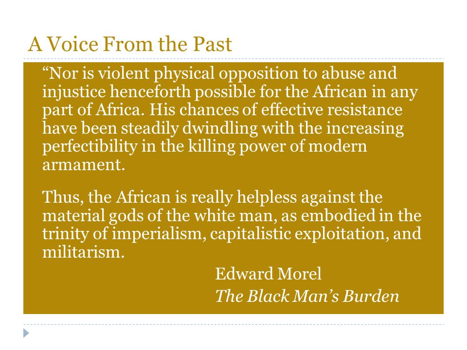 """A Voice From the Past """"Nor is violent physical opposition to abuse and injustice henceforth possible for the African in any part of Africa. His chance"""