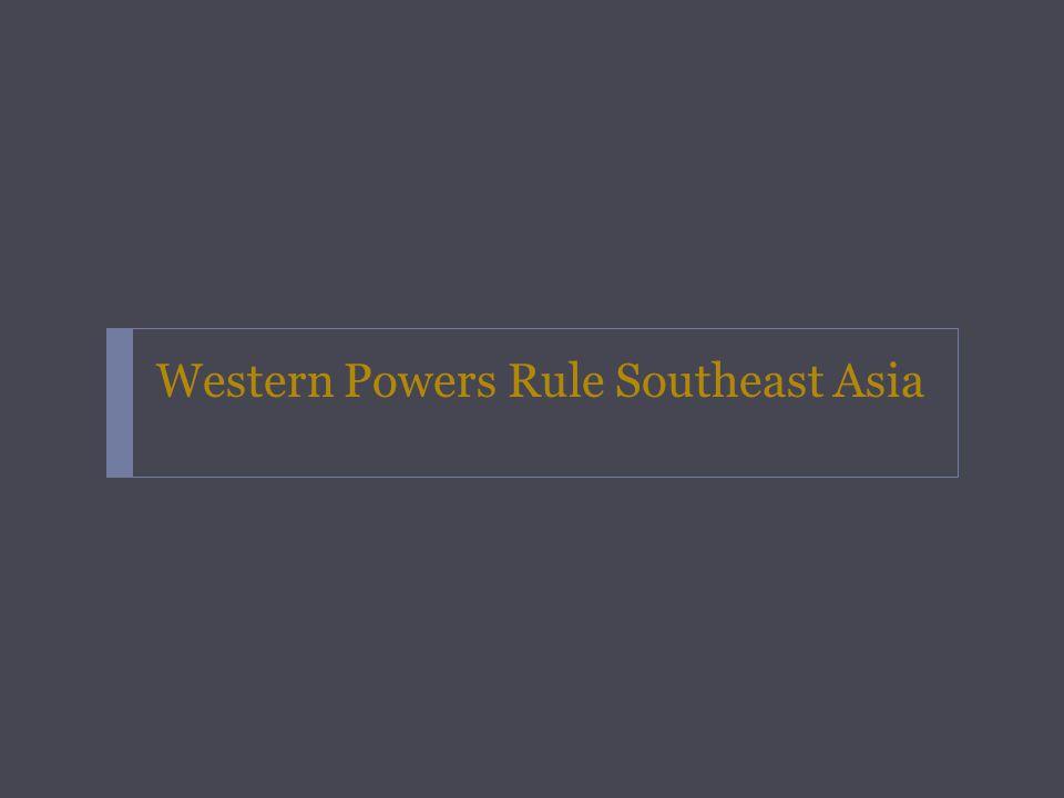 Western Powers Rule Southeast Asia