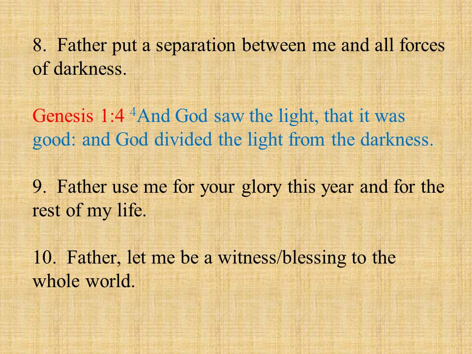 8. Father put a separation between me and all forces of darkness.