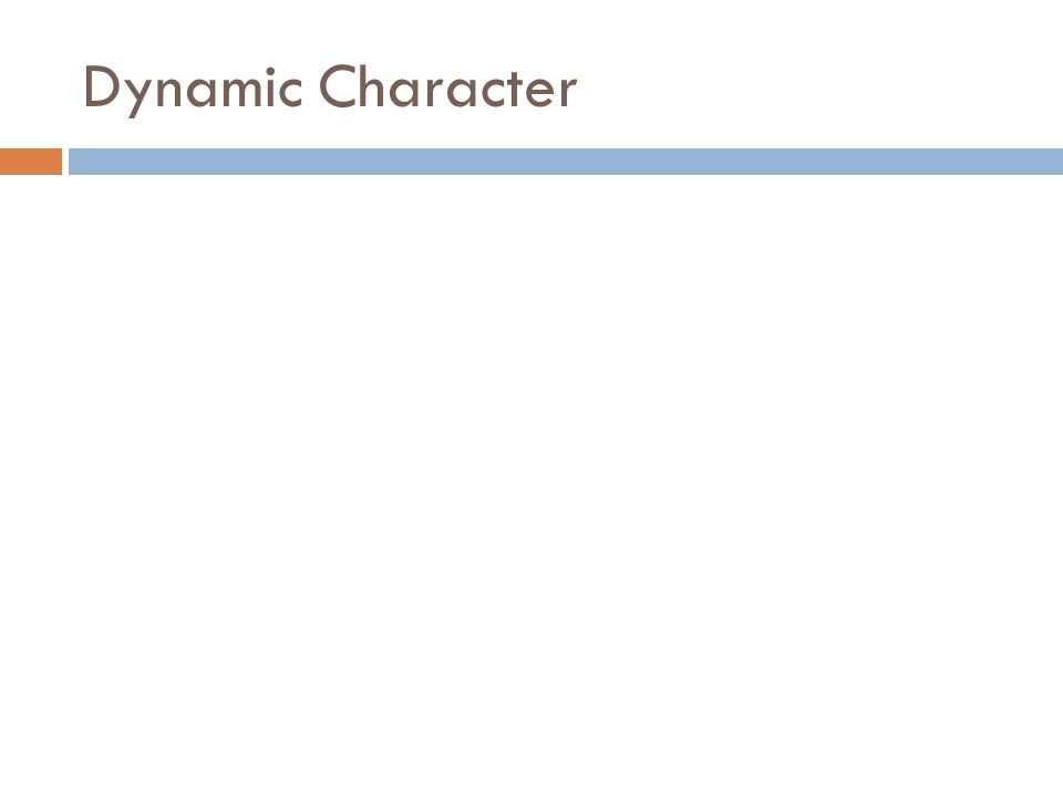 Dynamic Character
