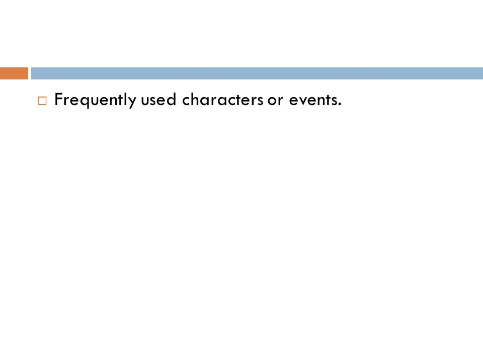  Frequently used characters or events.