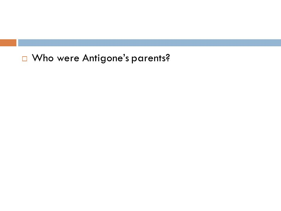  Who were Antigone's parents?