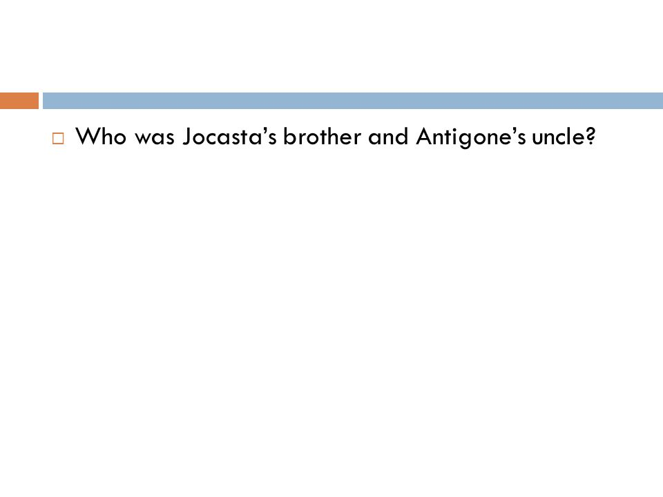  Who was Jocasta's brother and Antigone's uncle?