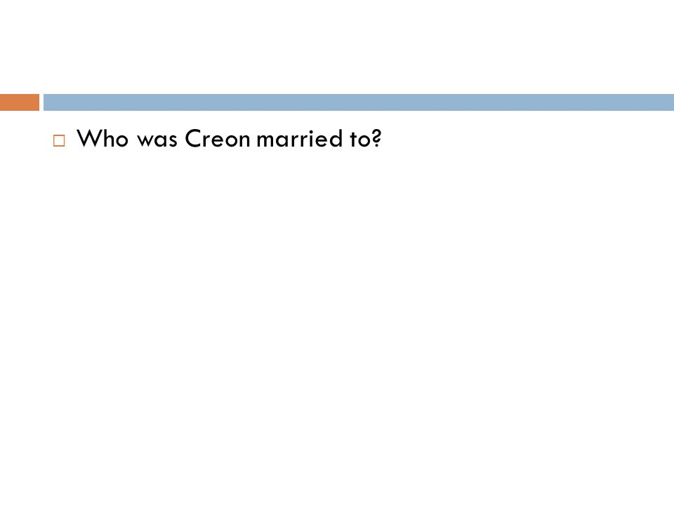  Who was Creon married to?