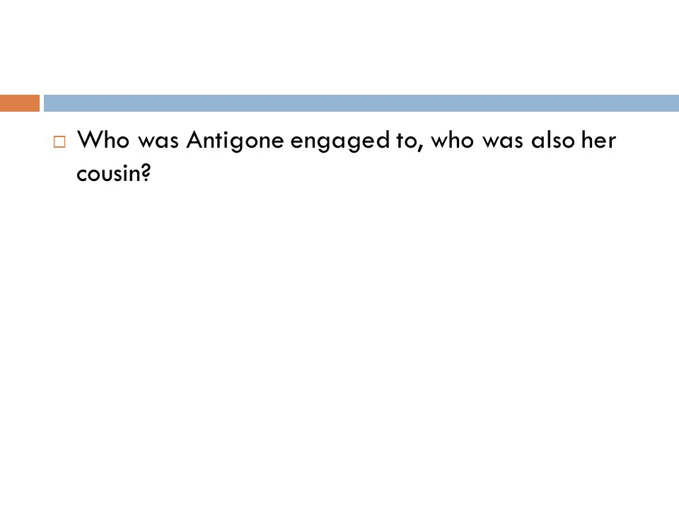  Who was Antigone engaged to, who was also her cousin?