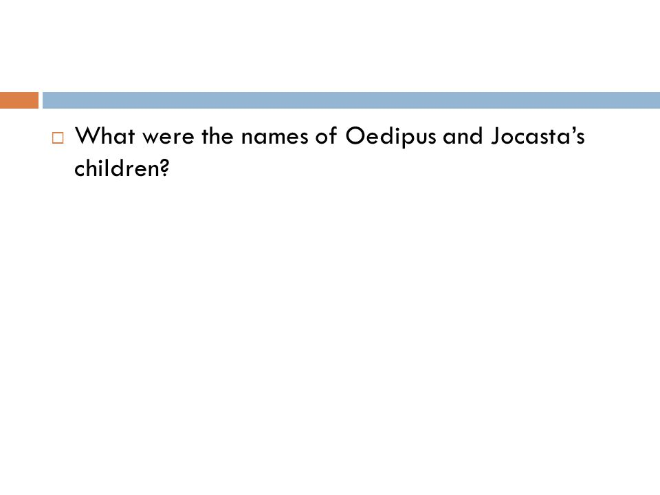  What were the names of Oedipus and Jocasta's children?