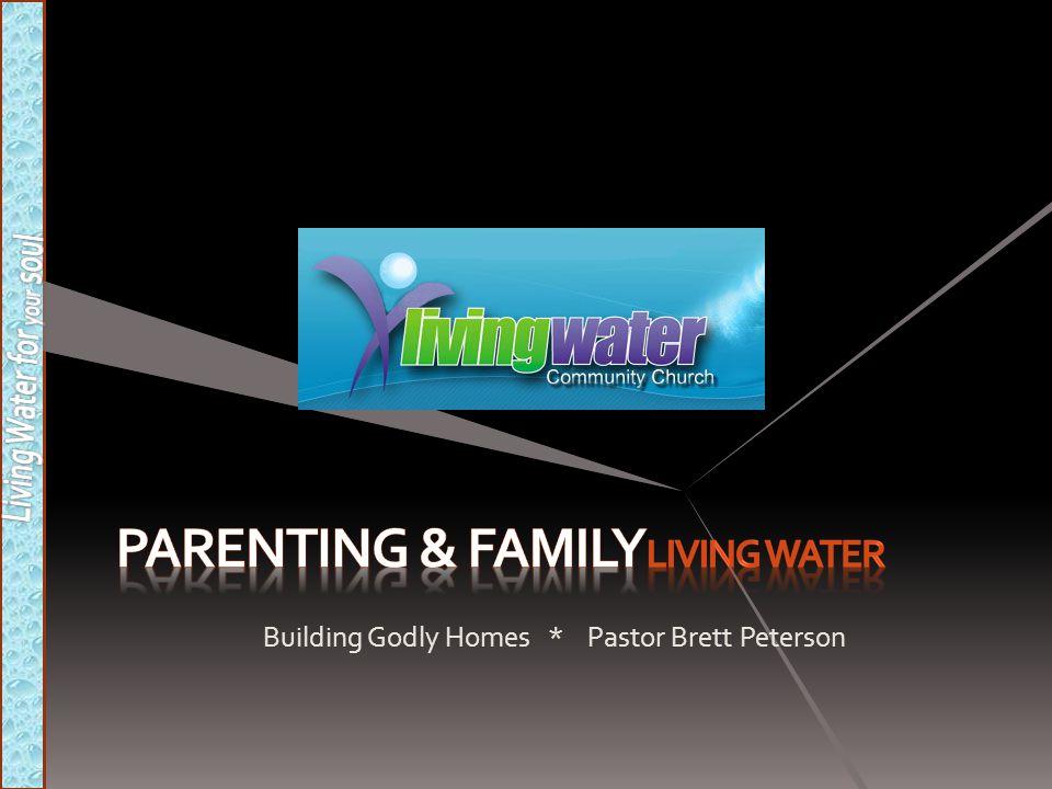 Building Godly Homes * Pastor Brett Peterson