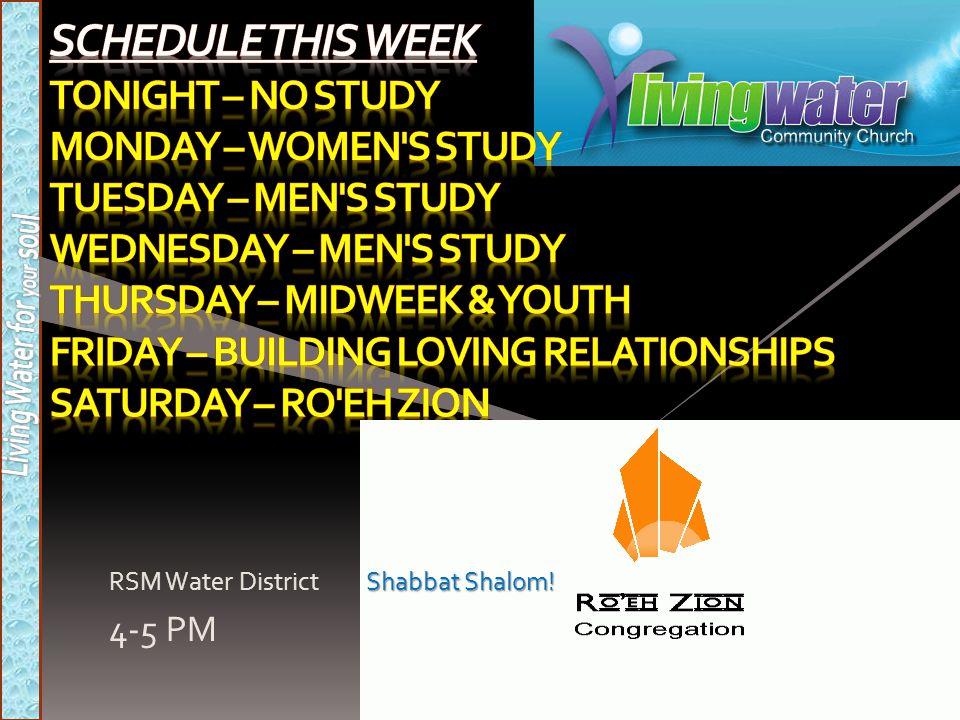 Shabbat Shalom! RSM Water District Shabbat Shalom! 4-5 PM
