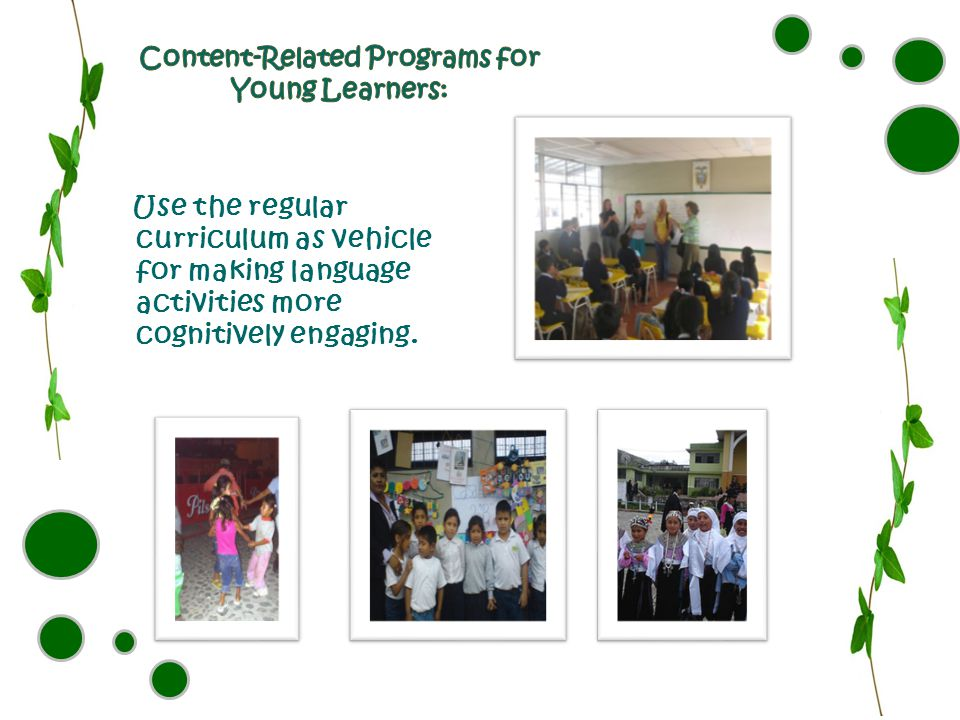 Use the regular curriculum as vehicle for making language activities more cognitively engaging.
