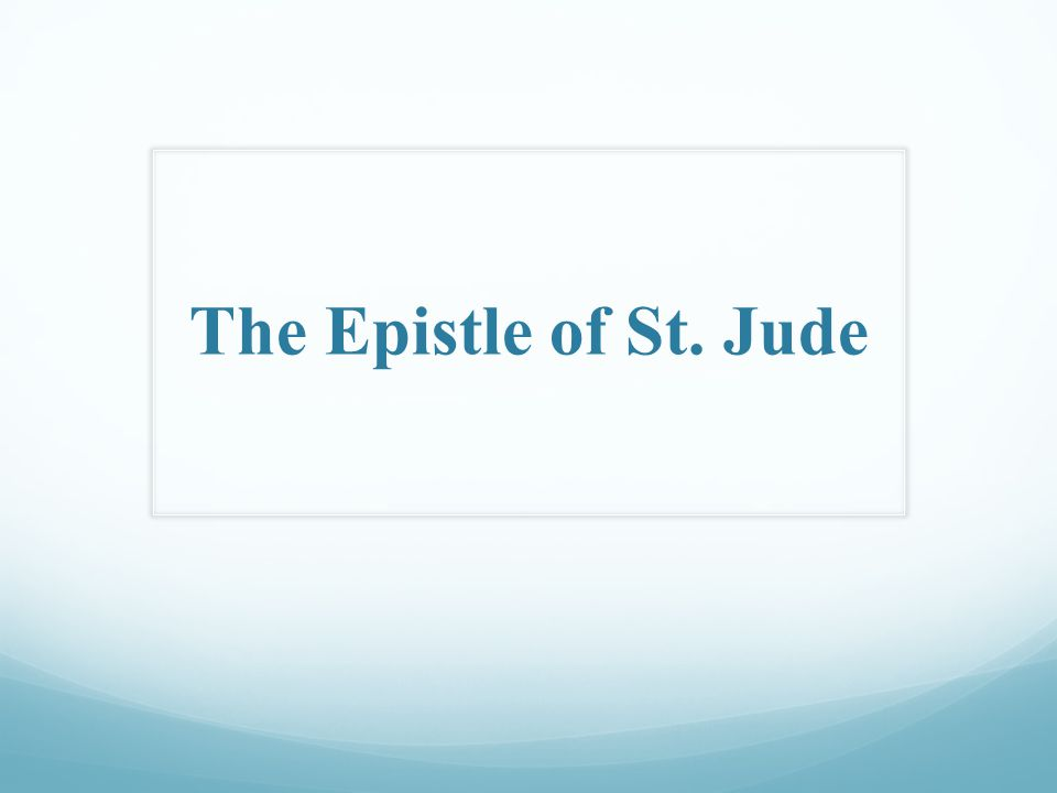 The Epistle of St.Jude Author: + St.