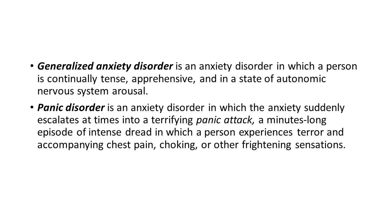 Generalized anxiety disorder is an anxiety disorder in which a person is continually tense, apprehensive, and in a state of autonomic nervous system a