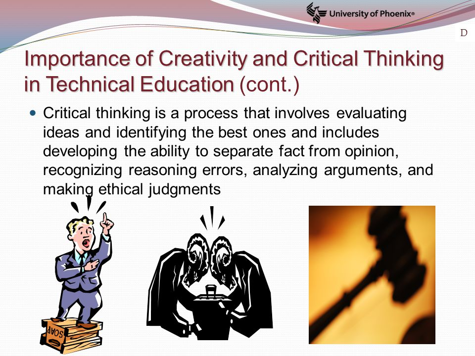 Importance of Creativity and Critical Thinking in Technical Education Importance of Creativity and Critical Thinking in Technical Education (cont.) Cr