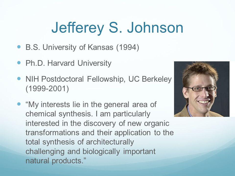 Jefferey S. Johnson B.S. University of Kansas (1994) Ph.D.