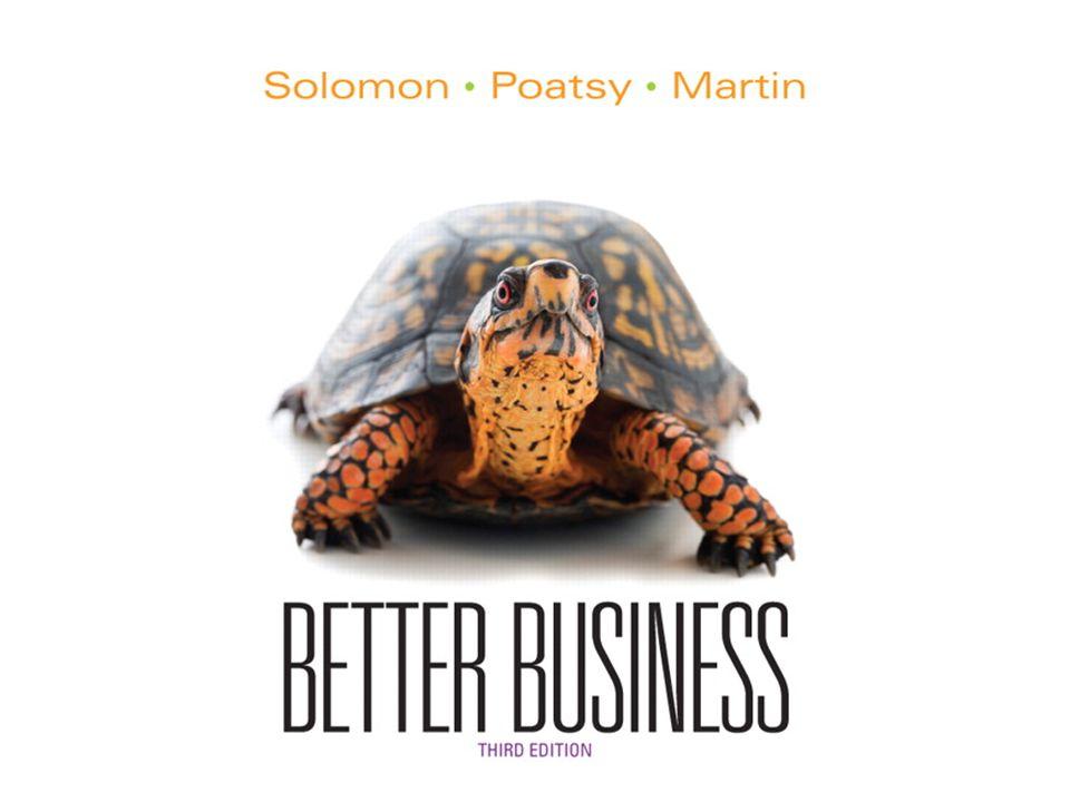 Business Basics Better Business 3rd Edition Solomon (Contributing Editor) · Poatsy · Martin © 2014 Pearson Education, Inc.
