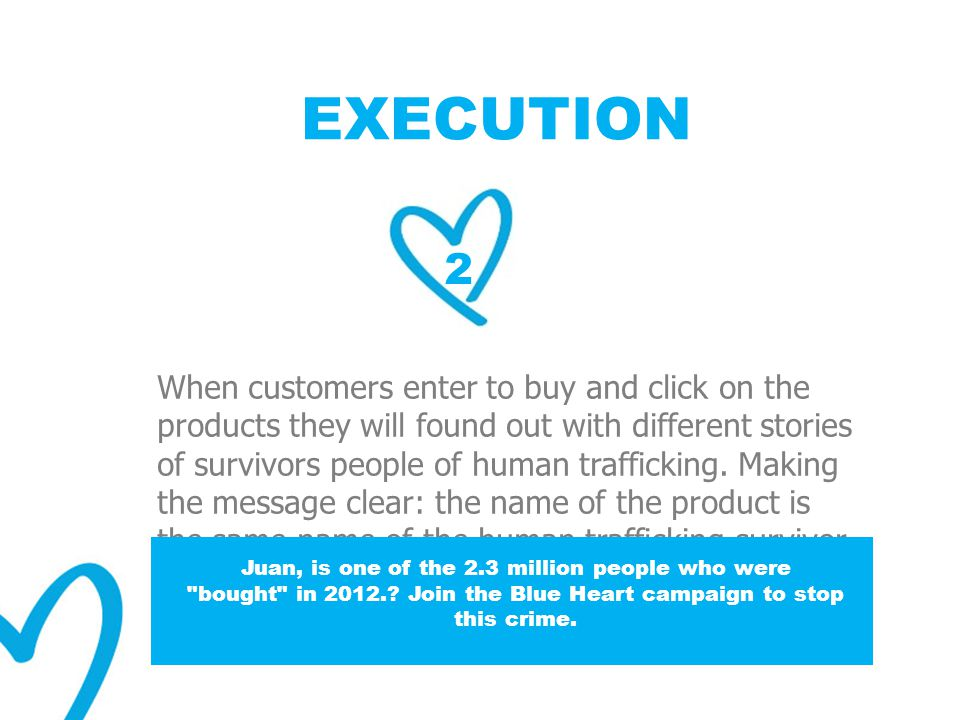 2 When customers enter to buy and click on the products they will found out with different stories of survivors people of human trafficking.