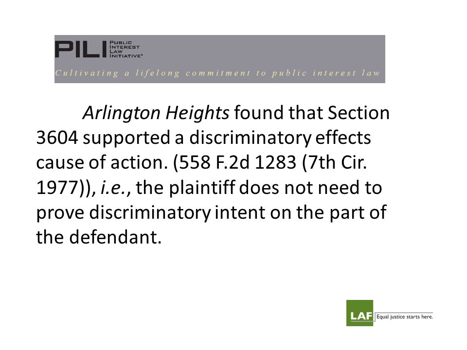 Arlington Heights found that Section 3604 supported a discriminatory effects cause of action.