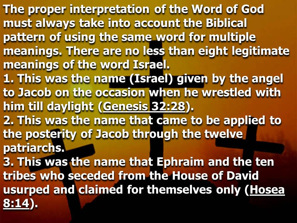 The proper interpretation of the Word of God must always take into account the Biblical pattern of using the same word for multiple meanings.