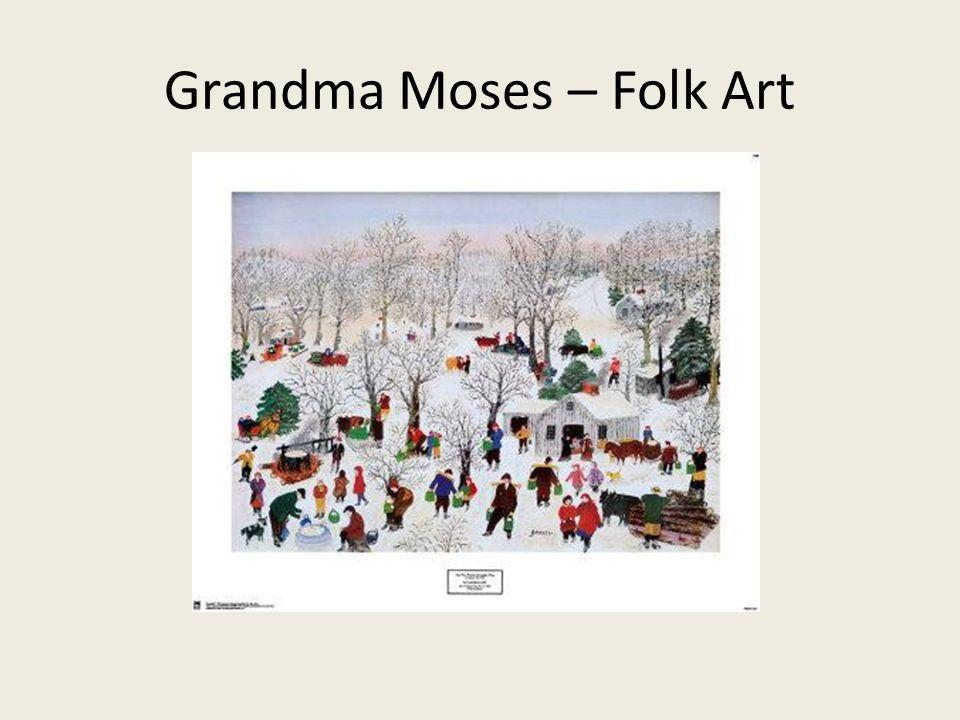 Grandma Moses – Folk Art