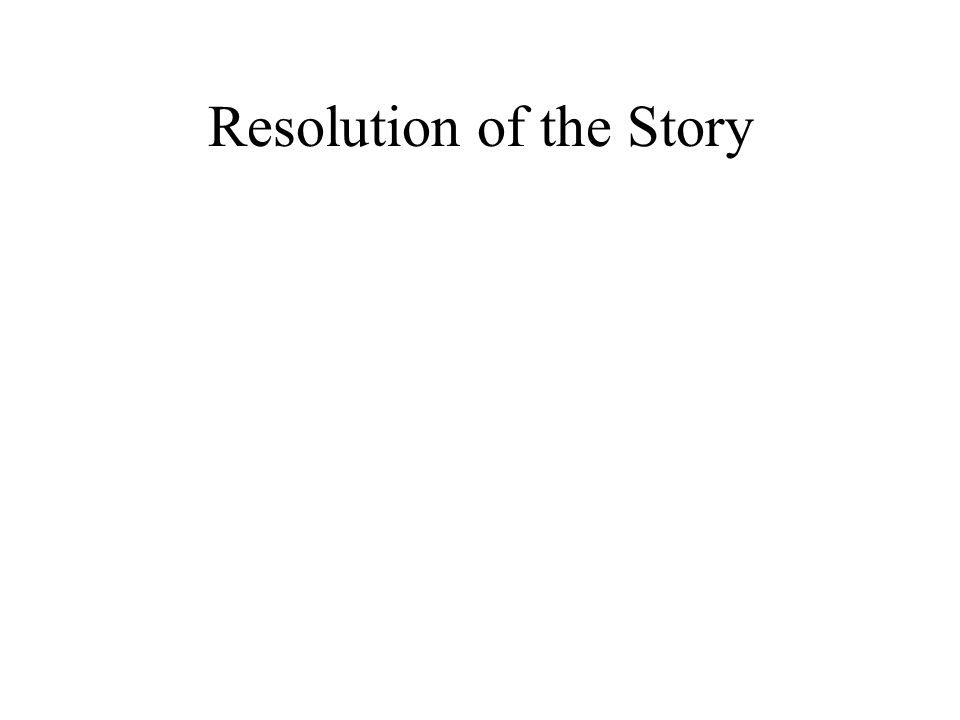Resolution of the Story