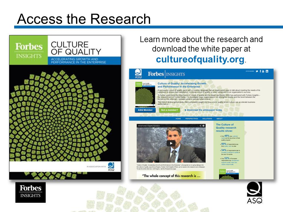 Access the Research Learn more about the research and download the white paper at cultureofquality.org.