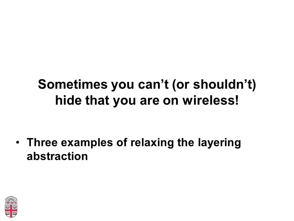 Sometimes you can't (or shouldn't) hide that you are on wireless.