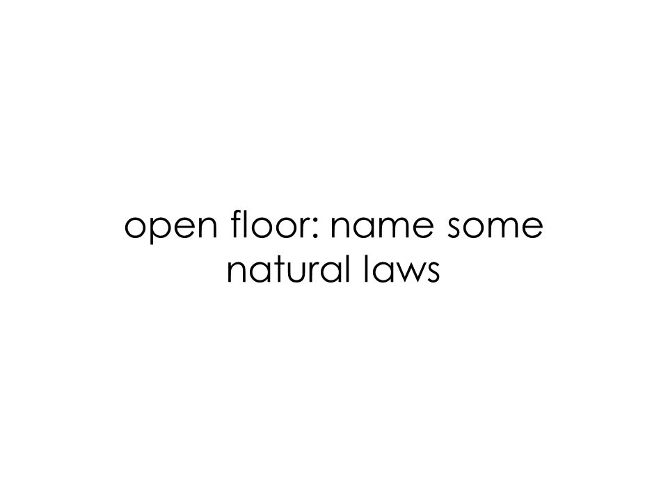 open floor: name some natural laws