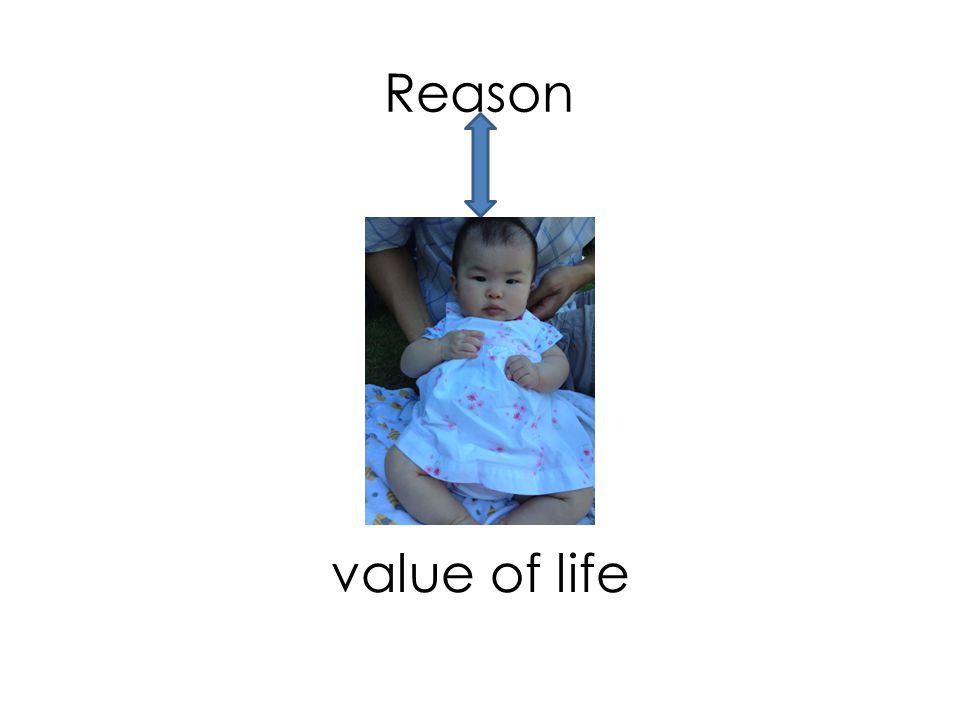 Reason value of life