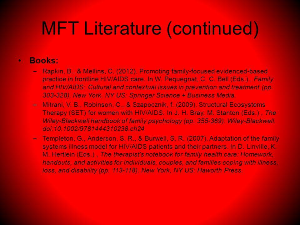 MFT Literature (continued) Books: –Rapkin, B., & Mellins, C.