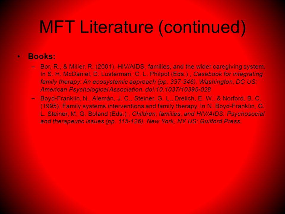MFT Literature (continued) Books: –Bor, R., & Miller, R.
