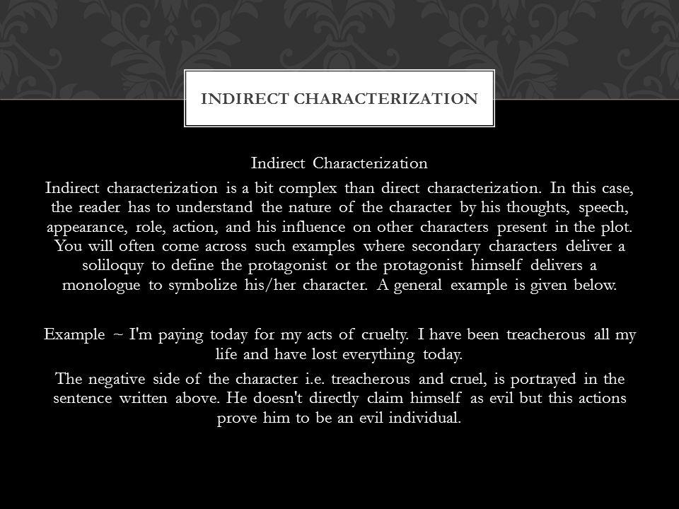 Indirect Characterization Indirect characterization is a bit complex than direct characterization.