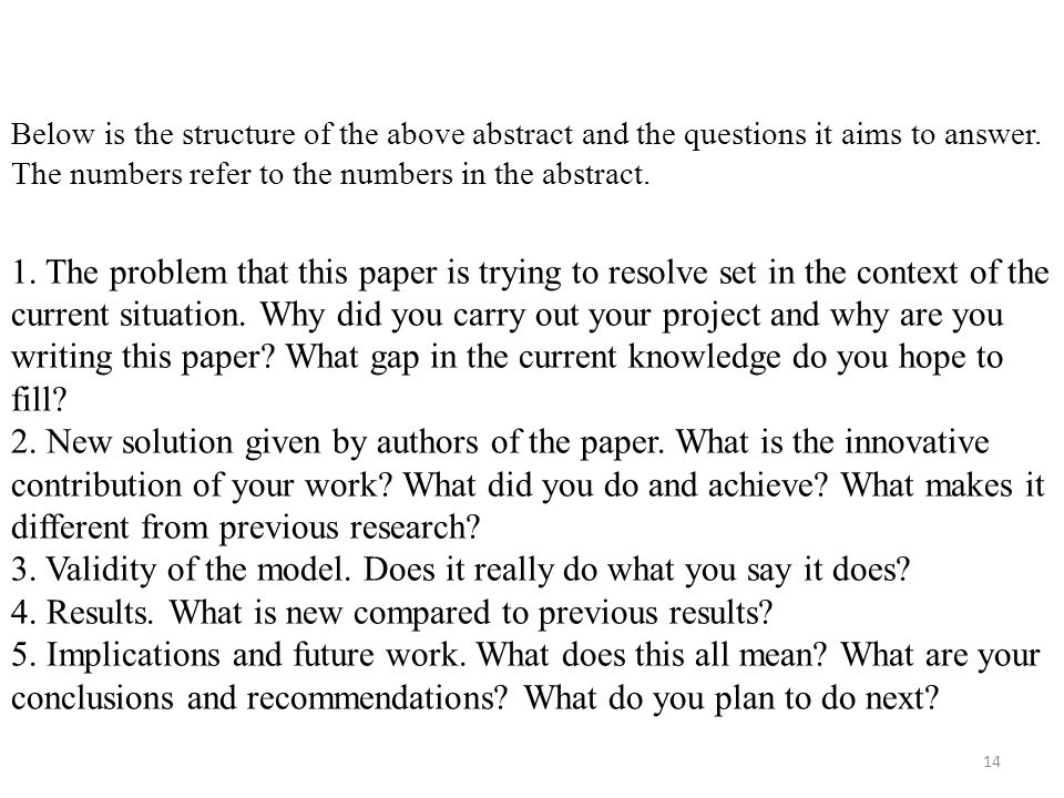 Below is the structure of the above abstract and the questions it aims to answer. The numbers refer to the numbers in the abstract. 1. The problem tha