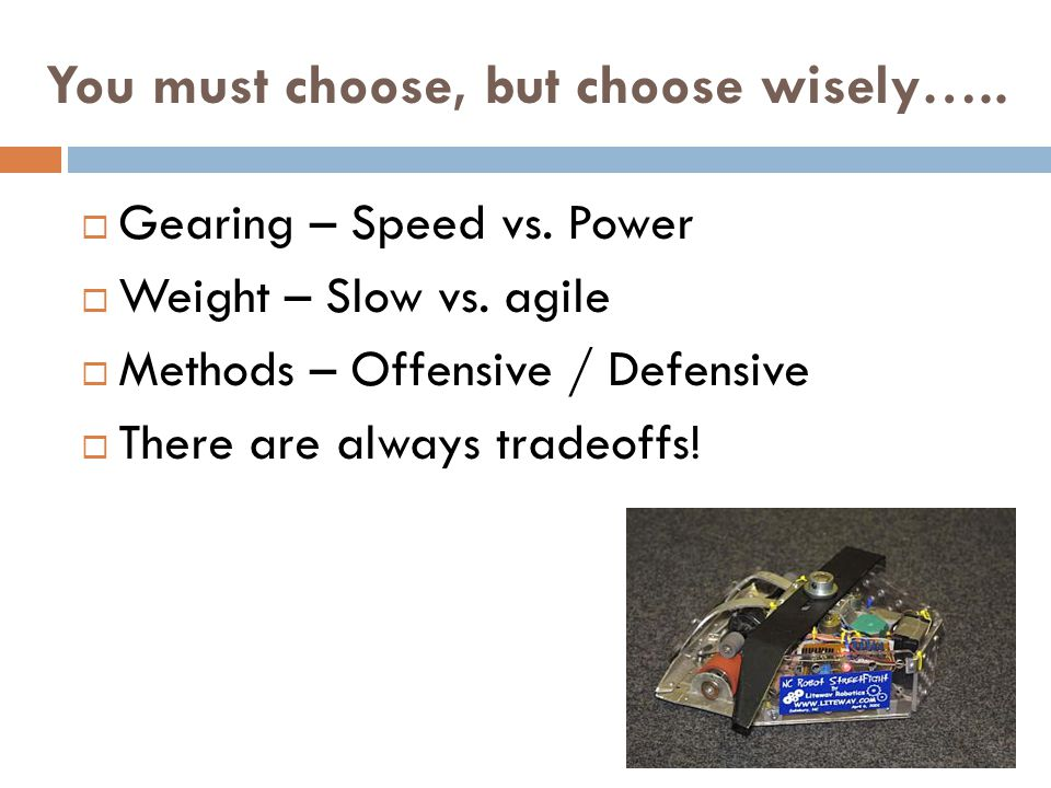 You must choose, but choose wisely…..  Gearing – Speed vs.