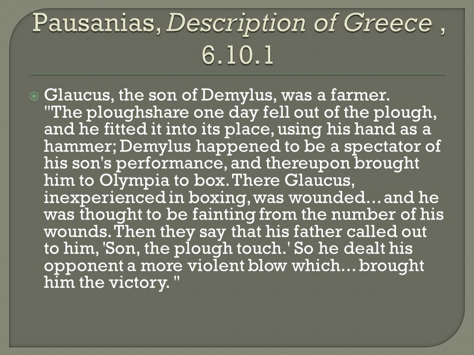  Glaucus, the son of Demylus, was a farmer.