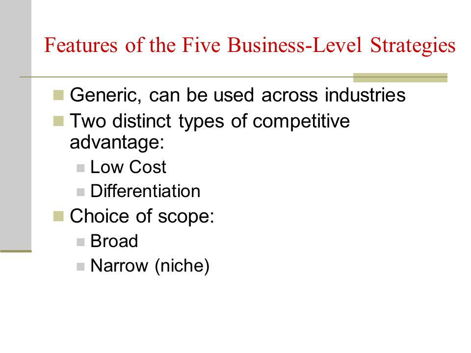 Differentiation Offer attributes that customers want, and are willing to pay for.