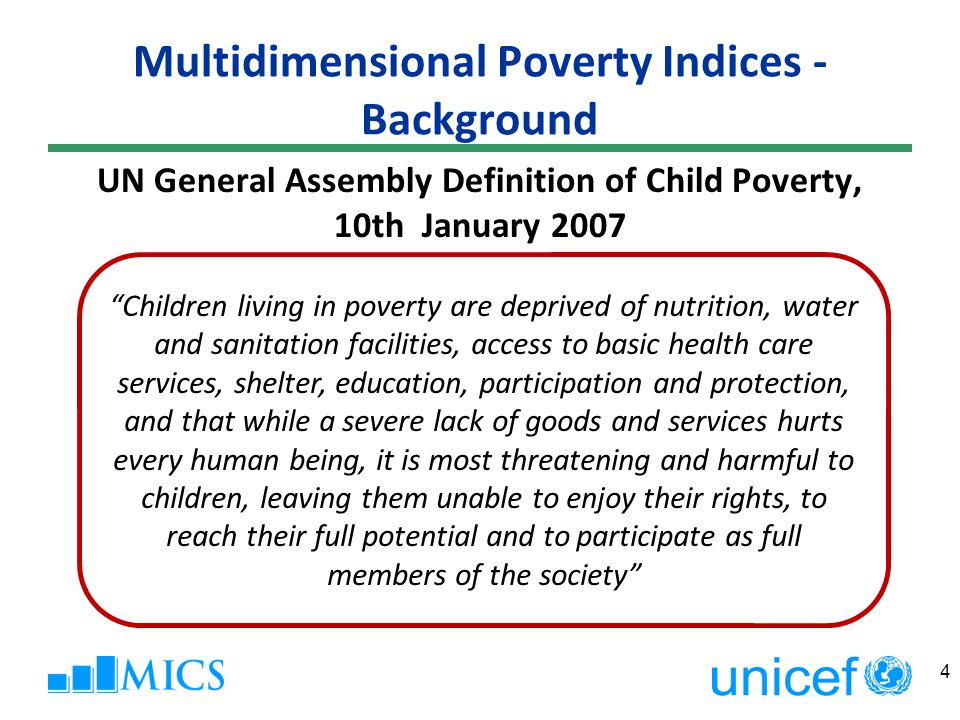 Multidimensional Poverty Indices Multidimensional Poverty Index (MPI) Developed by Oxford Poverty & Human Development Initiative (Sabina Alkire and James Foster 2007, 2009) United Nations Development Programme Human Development Report 2013: 104 countries (30 based on MICS) 15