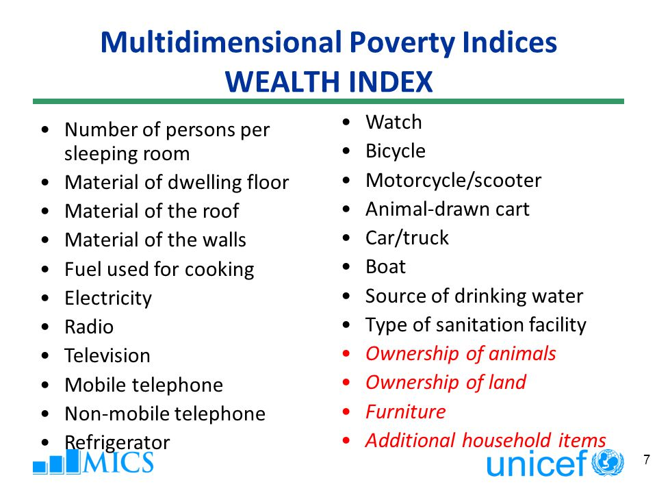Multidimensional Poverty Indices WEALTH INDEX  Long-term wealth versus current economic status  Adjustment for household size.