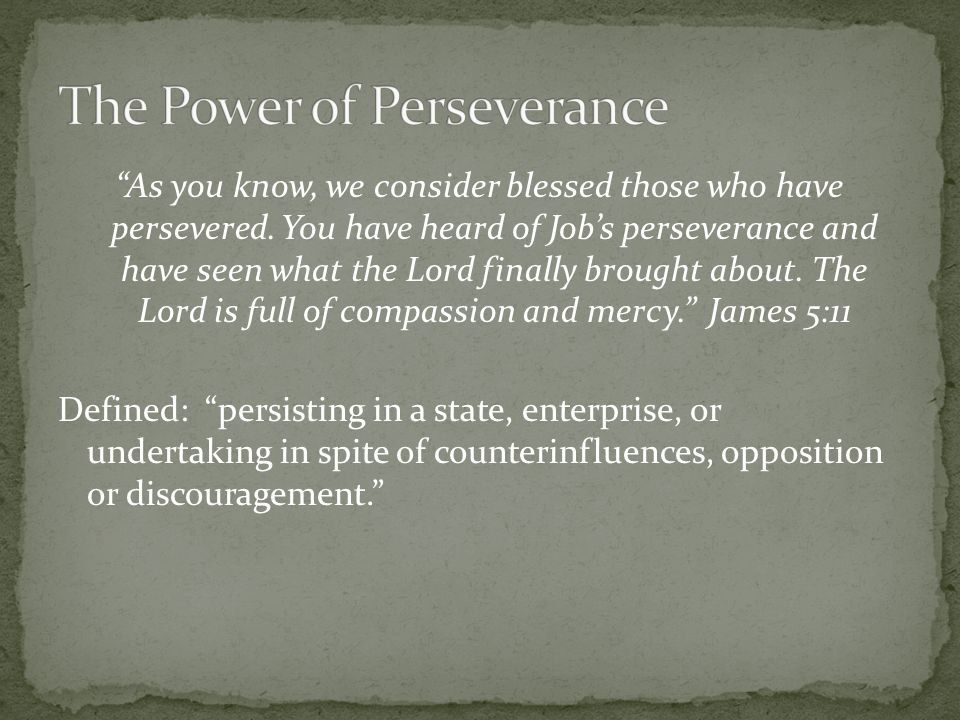 As you know, we consider blessed those who have persevered.