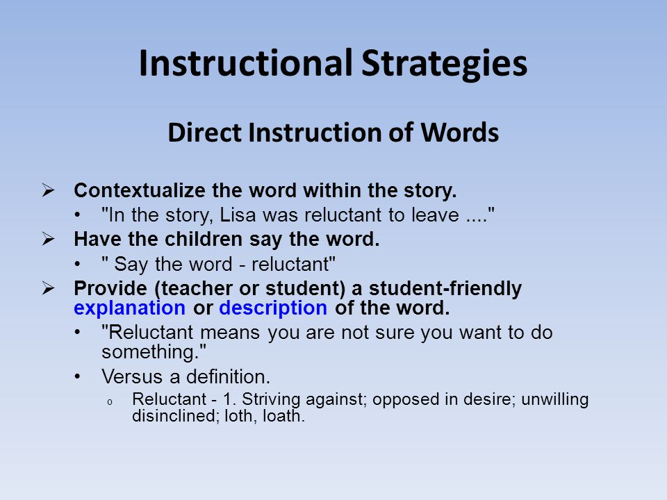 Instructional Strategies Direct Instruction of Words  Contextualize the word within the story.