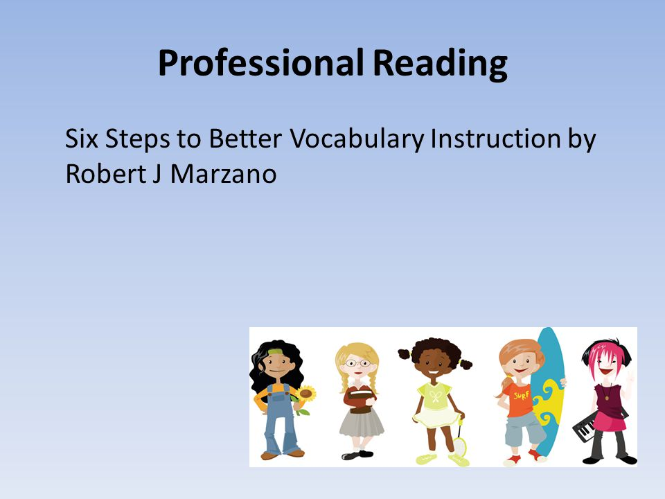 Professional Reading Six Steps to Better Vocabulary Instruction by Robert J Marzano