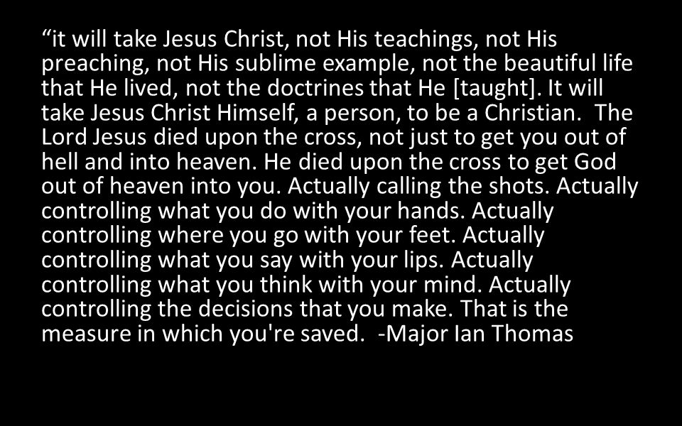 """""""it will take Jesus Christ, not His teachings, not His preaching, not His sublime example, not the beautiful life that He lived, not the doctrines tha"""