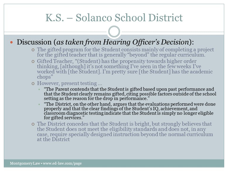 K.S. – Solanco School District Montgomery Law www.ed-law.com/page Discussion (as taken from Hearing Officer's Decision): The gifted program for the St