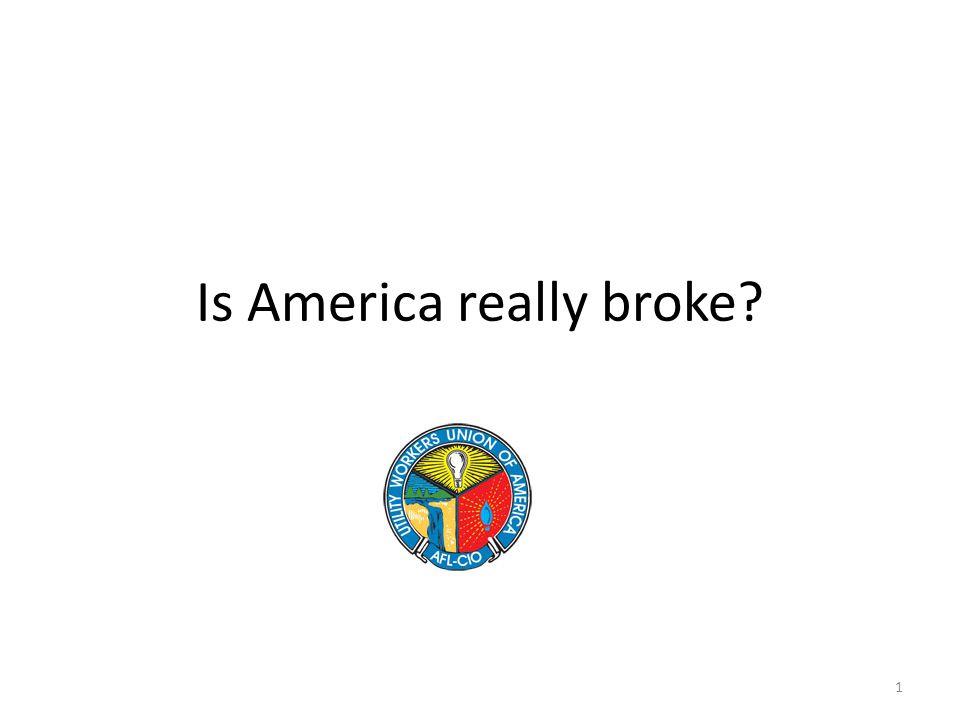 2 Congressman Ron Paul: America is Broke , November 15, 2012 Is America really broke.