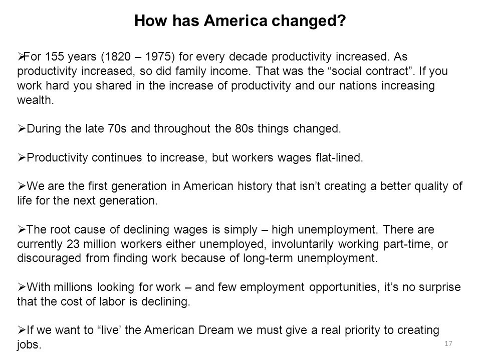 17 How has America changed.  For 155 years (1820 – 1975) for every decade productivity increased.