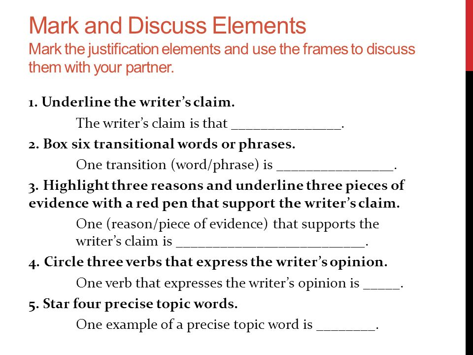 Mark and Discuss Elements Mark the justification elements and use the frames to discuss them with your partner.