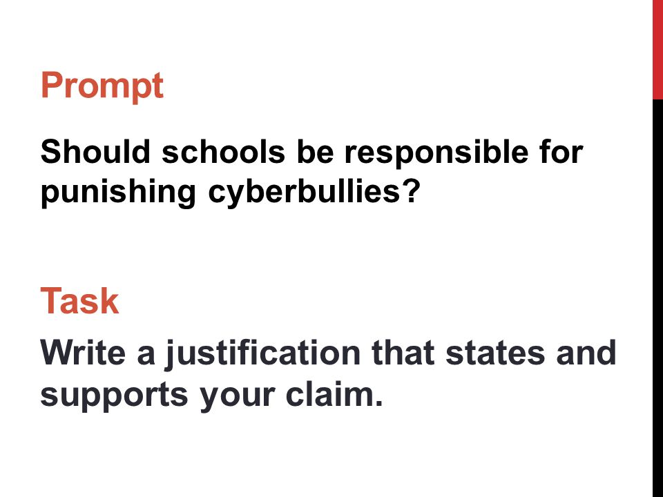 Prompt Should schools be responsible for punishing cyberbullies.